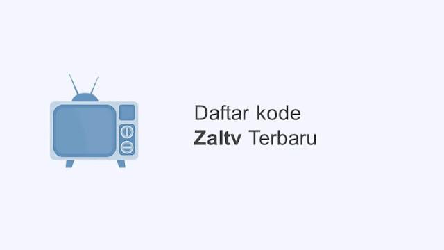 kode zaltv terbaru
