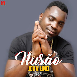 John Lino - Ilusão ( 2020 ) [DOWNLOAD]