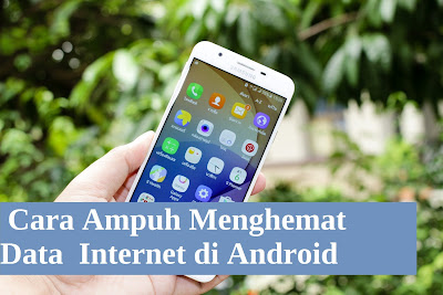 Cara Ampuh Menghemat Data Internet di Android - Telusur Tutorial