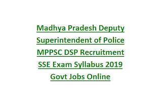 Madhya Pradesh Deputy Superintendent of Police MPPSC DSP Recruitment SSE Exam Syllabus Notification 2019 Govt Jobs Online