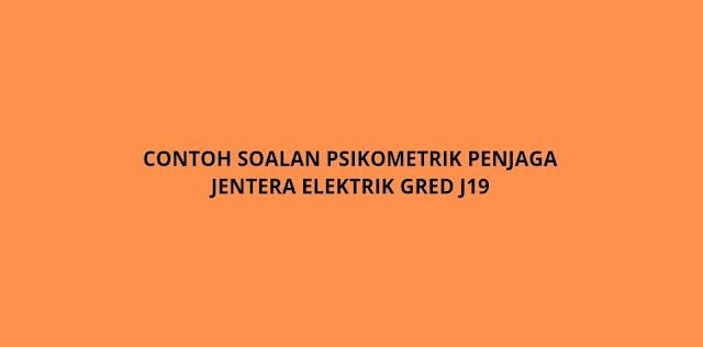 Contoh Soalan Psikometrik Penjaga Jentera Elektrik Gred N19 (2021)