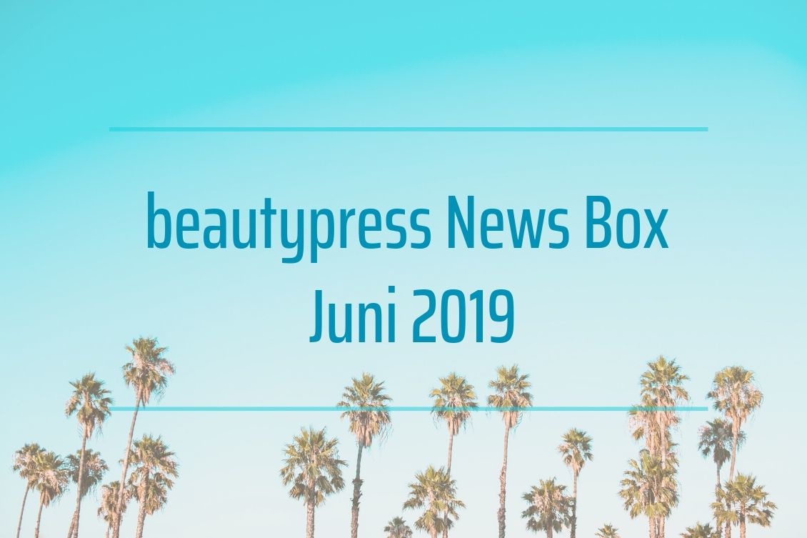 Unboxing und Inhalt beautypress News Box Juni 2019