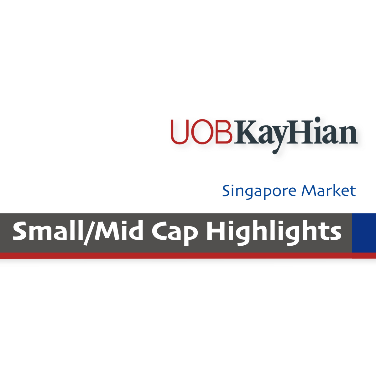 Singapore Small-Mid Cap Highlights - UOB Kay Hian Research  | SGinvestors.io