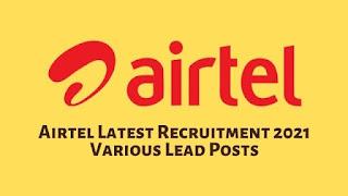 Airtel Latest Recruitment 2021 Various Lead Posts