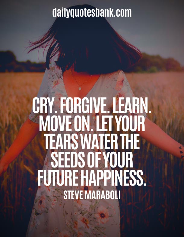 Happy Quotes About Letting Go and Moving On To Better Things