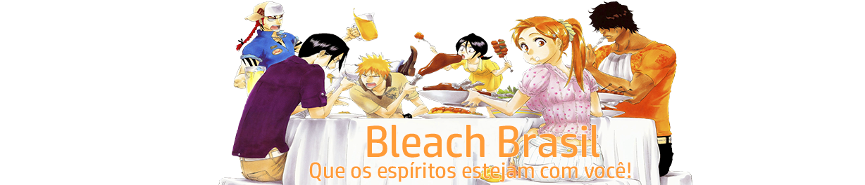 Bleach Brasil - Que os espíritos estejam com você!: Notícia