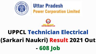 Sarkari Result: UPPCL Technician Electrical (Sarkari Naukri) Result 2021 Out - 608 Job
