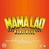 Download Mp3 Music Audio | Mkaliwenu - Mama Lao | Official
