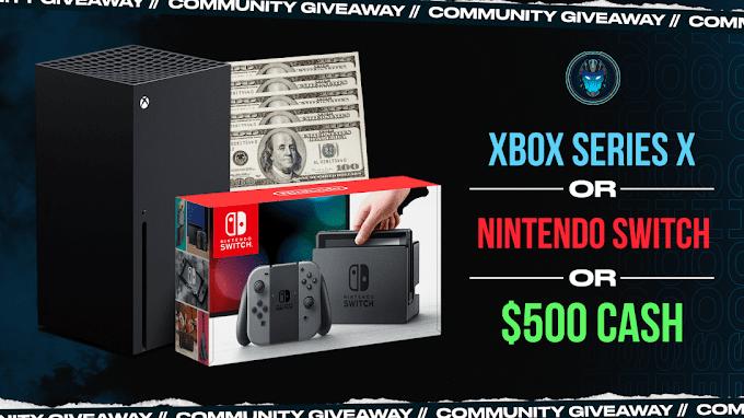 Sorteio de um Xbox Series X ou Nintendo Switch  ou $ 500 dólares