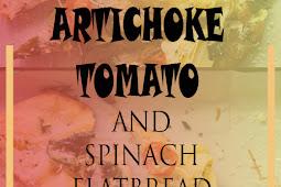 ARTICHOKE TOMATO AND SPINACH FLATBREAD