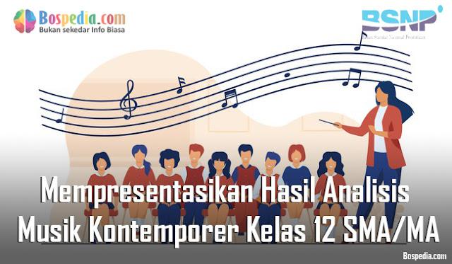 Materi Mempresentasikan Hasil Analisis Musik Kontemporer Kelas 12 SMA/MA