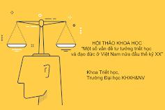 """Hội thảo khoa học """"Một số vấn đề tư tưởng triết học và đạo đức ở Việt Nam nửa đầu thế kỷ XX"""""""