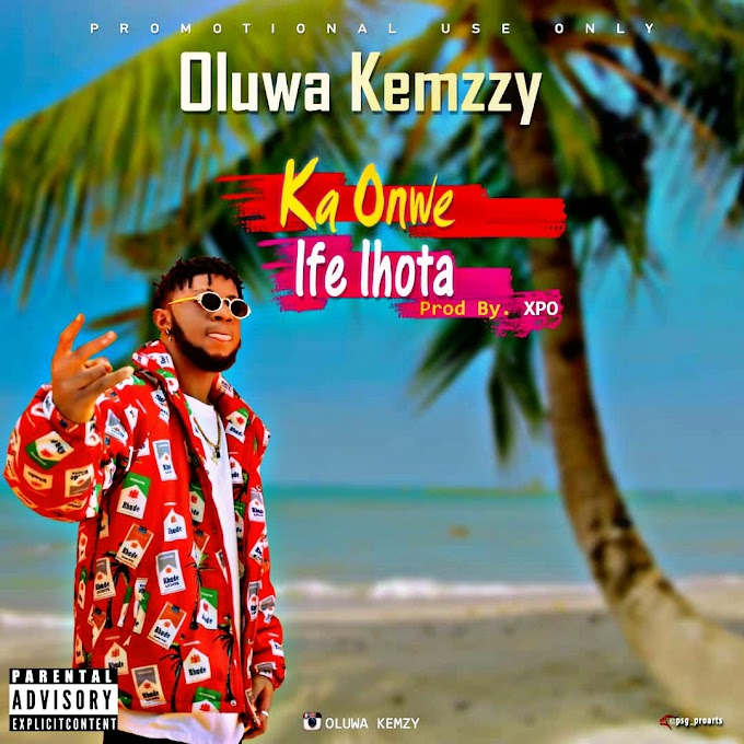 [Music] Oluwa Kemzzy - Ka Onwe Ife ihota (cut me soap.mp3