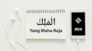 Asmaul Husna Al-Malik