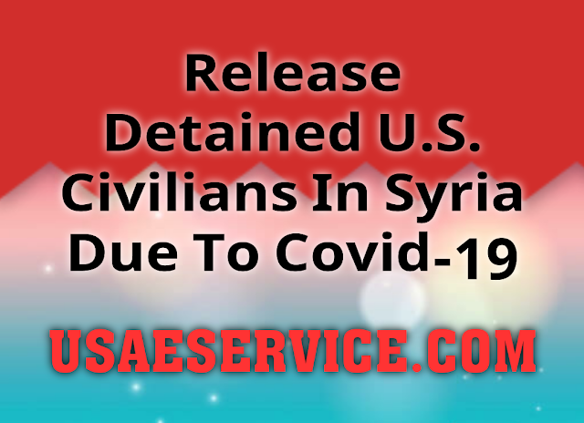 Detained U.S. Citizens In Syria Due To Covid-19