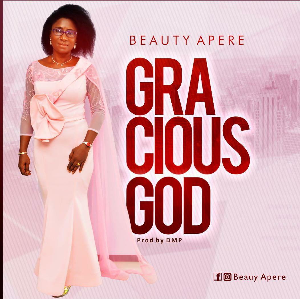 Beauty Apere - Gracious God Mp3 Download