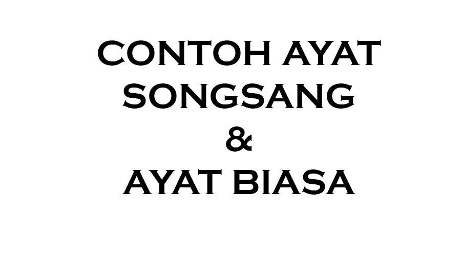 Contoh Ayat Songsang Dan Ayat Biasa Blog Test Template