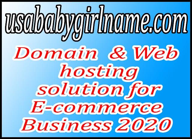 Domain  & Web hosting solution for E-commerce Business 2020
