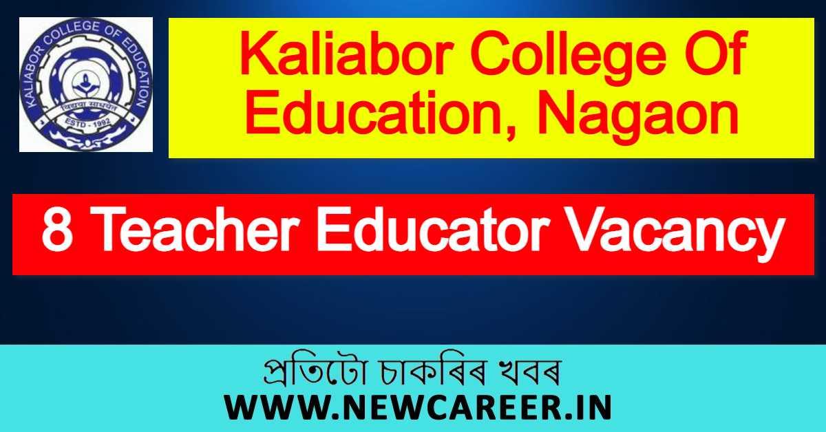 Kaliabor College Of Education, Nagaon Recruitment 2020 : Apply For 8 Teacher Educator Vacancy