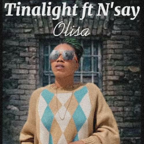 [Music] Tinalight Ft N' Say - Olisa.mp3