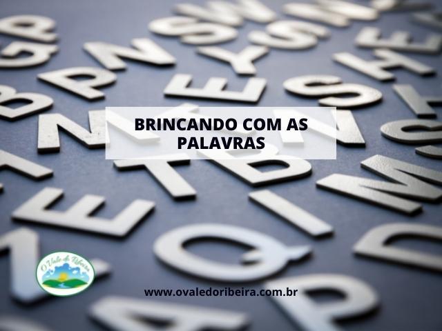 BRINCANDO COM AS PALAVRAS