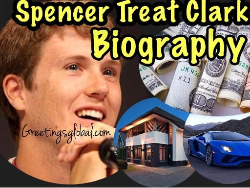 Spencer Treat Clark net worth Biography, salary, family