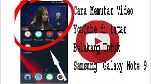 Cara Memutar Video YouTube di Latar Belakang Untuk Samsung  Galaxy Note 9