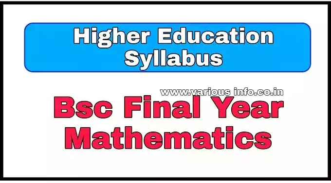 Bsc final year mathematics syllabus 2021 Download pdf , higher education syllabus pdf