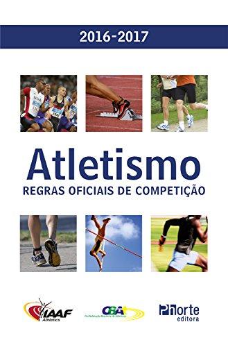 Atletismo: Regras oficiais de competição 2016-2017 - Confederação Brasileira de Atletismo