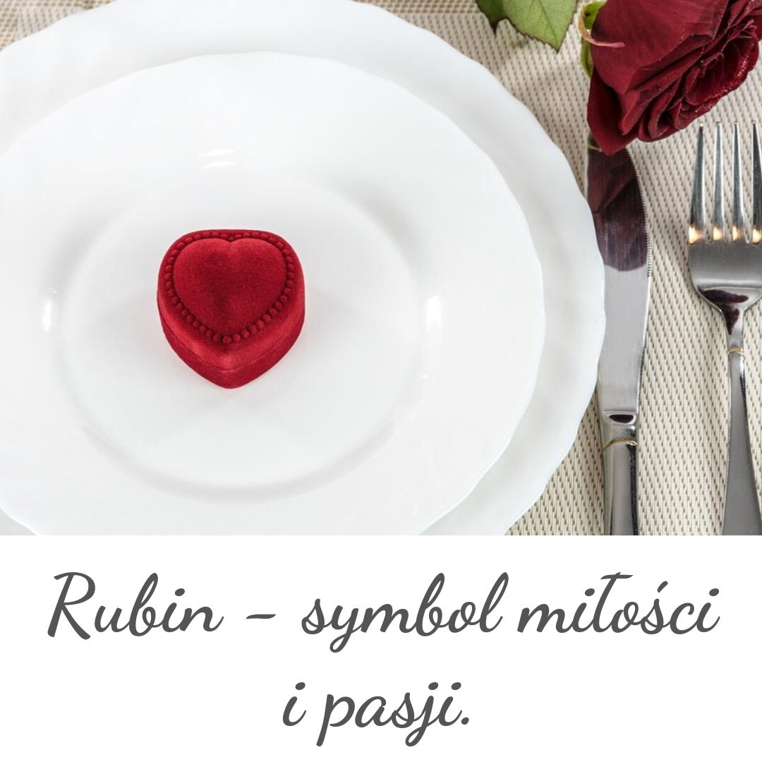 Rubin - symbol miłości i pasji.