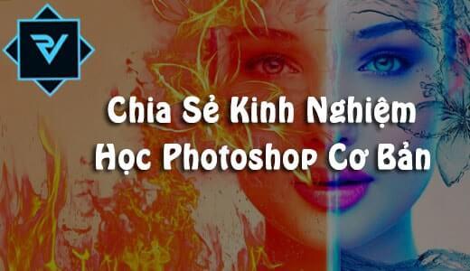 Chia Sẻ Kinh Nghiệm Học Photoshop Cơ Bản