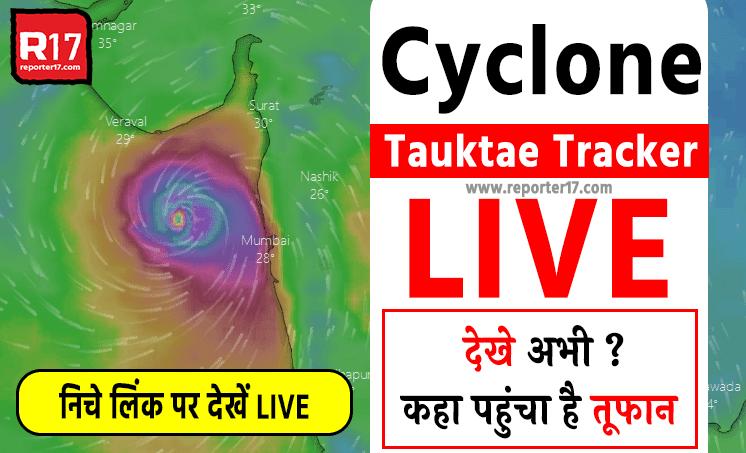 Cyclone Tauktae Tracker LIVE