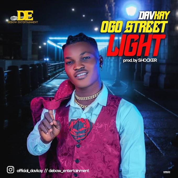 MUSIC: Davkay - Ogo Street Light (Prod. Shocker Beat)