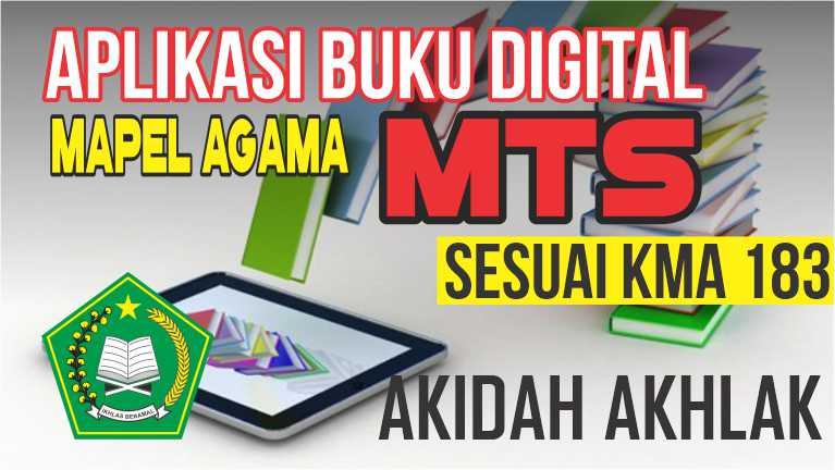 APLIKASI BUKU DIGITAL MTs MAPEL AKIDAH AKHLAK SESUAI KMA 183