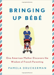 Bringing Up Bébé: One American Mother Discovers the Wisdom of French