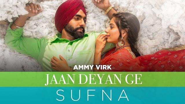 Deen Deyan Ge, Imaan Deyan De Lyrics, Jaan Deyan Ge Lyrics | Sufna | Ammy Virk | B Praak | Jaani |
