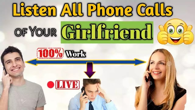 Listen All Phone Calls Of Your Grilfriend