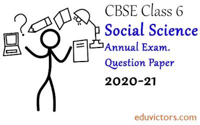 Class 6 Social Science Sample Question Paper 2020-21 (#class6SocialScience)(#eduvictors)