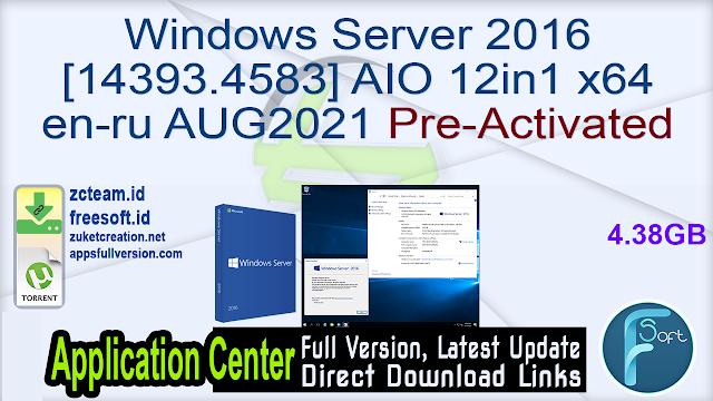Windows Server 2016 [14393.4583] AIO 12in1 x64 en-ru AUG2021 Pre-Activated