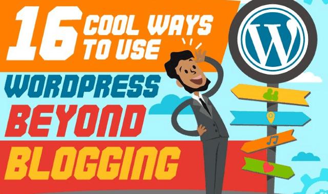 16 Cool Ways to Use WordPress Beyond Blogging