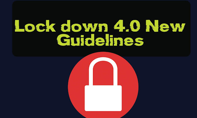 Lock down 4.0 New Guidelines