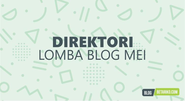 Direktori Informasi Lomba Blog Mei 2018