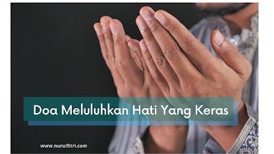 Doa Meluluhkan Hati Yang Keras