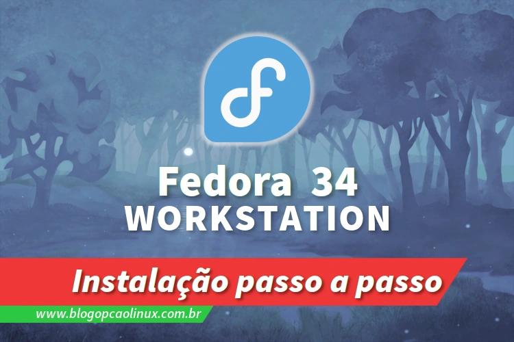 Passo a passo de instalação do Fedora 34 Workstation