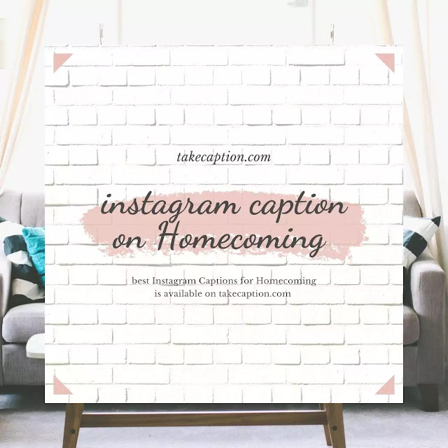 75+[Best] Homecoming Instagram caption for your  post