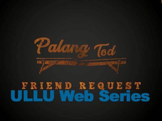 palang-tod-friend-request-ullu-web-series-download-filmyzilla