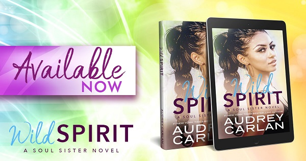 Available Now. Wild Spirit. A Soul Sister Novel.