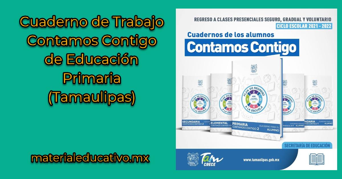 Cuaderno de Trabajo Contamos Contigo de Educación Primaria (Tamaulipas)