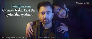 Gumaan Nahio Kari Da Lyrics Sharry Maan