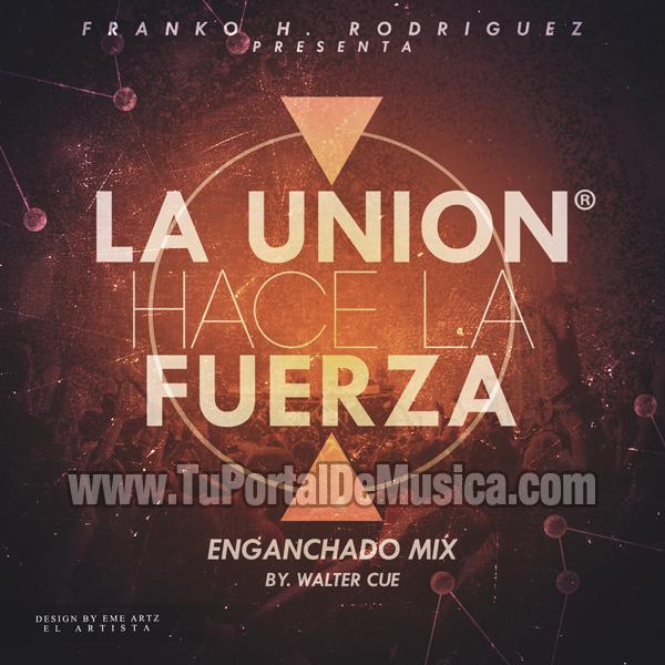 La Union Hace La Fuerza Enganchados Mix Walter Cue (2016)